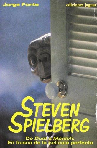 Steven Spielberg: De Duel a Munich. En Busca De La Pelicula Perfecta / Looking for the Perfect...