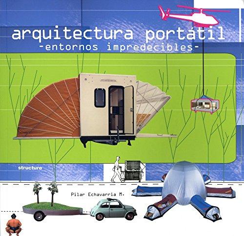9788496424104: Arquitectura Portatil/ Portable Architecture. Entornos Impredecibles (Spanish Edition)