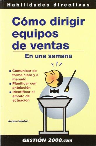 9788496426047: Como Dirigir Equipos de Venta En Una Semana (Spanish Edition)