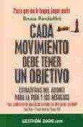 Cada movimiento debe tener un objetivo (8496426114) by Bruce Pandolfini