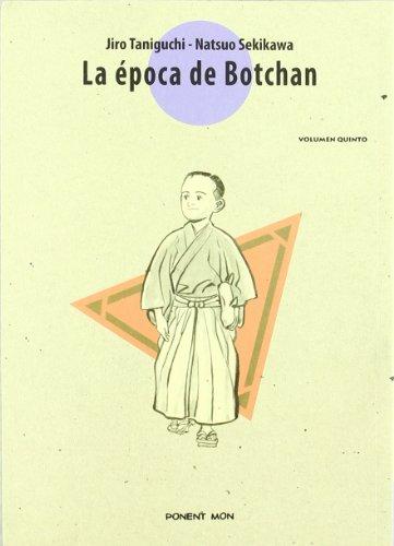 LA ÉPOCA DE BOTCHAN VOLUMEN QUINTO 5. (Taniguchi / Sekikawa) Ponent Mon, 2006. OFRT antes 18E - Taniguchi / Sekikawa