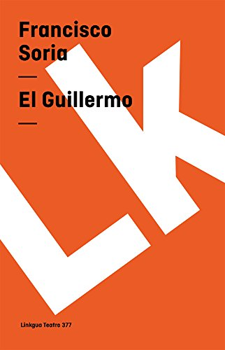 El Guillermo Teatro Spanish Edition: Francisco Soria