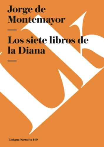 9788496428683: Los siete libros de la Diana (Narrativa) (Spanish Edition)