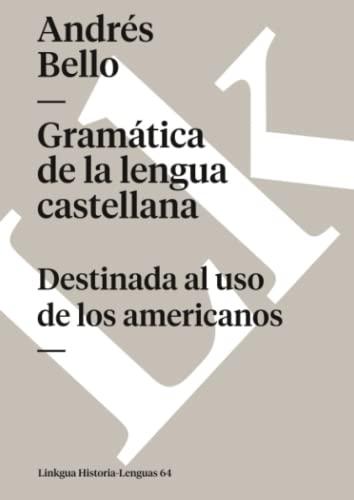 9788496428829: Gramática de la lengua castellana destinada al uso de los americanos (Memoria-lenguas) (Spanish Edition)