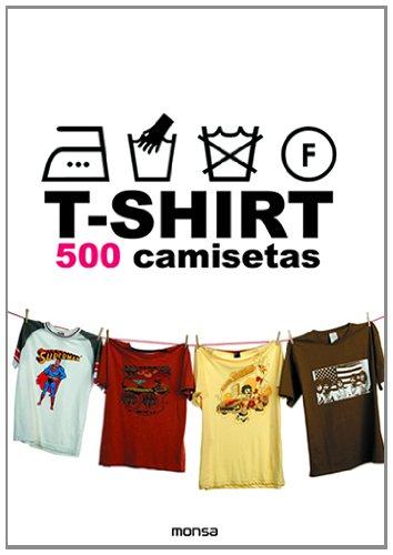 9788496429734: T-shirt 500 camisetas