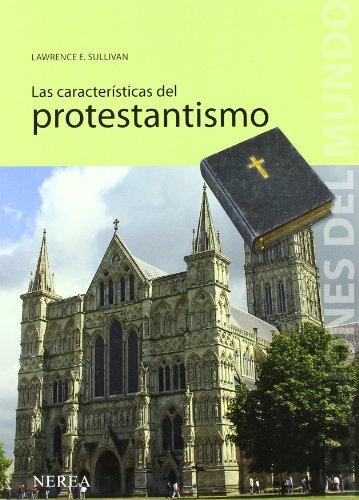 9788496431362: Las características del protestantismo (Religiones del Mundo) (Spanish Edition)