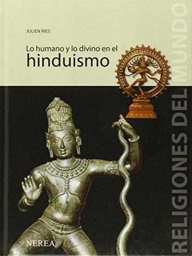 Religiones Del Mundo: Lo Humano y lo Divino en el Hinduismo: Julien Ries