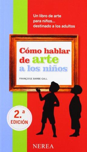 9788496431423: Cómo hablar de arte a los niños (Cómo hablar de... a los niños) (Spanish Edition)