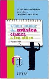 Cómo hablar de música clásica a los niños: Un libro de música cl...