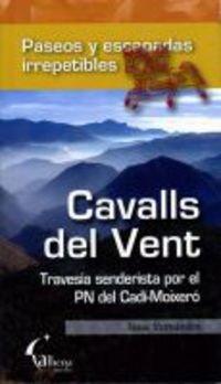9788496434189: Cavalls del vent - travesia senderista por el pn del cadi-moixero