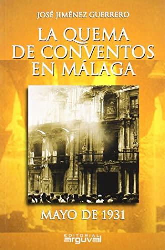 9788496435469: La Quema de los Conventos en Malaga/ The Burning of Convents in Malaga (Spanish Edition)