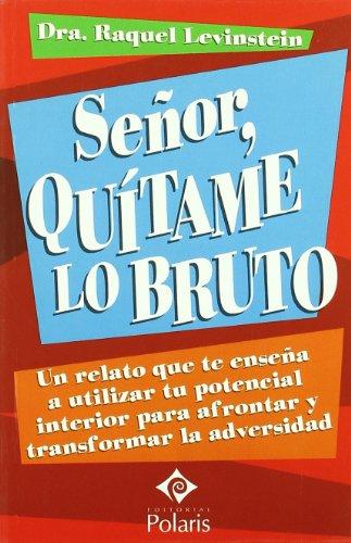 9788496435599: Señor, Quitame Lo Bruto