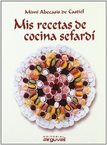 Mis recetas de cocina sefardí - ABECASIS DE CASTIEL MIMI
