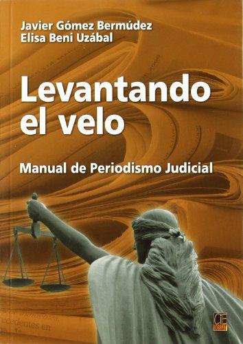 9788496437395: Levantando El Velo - Manual De Periodismo Judicial