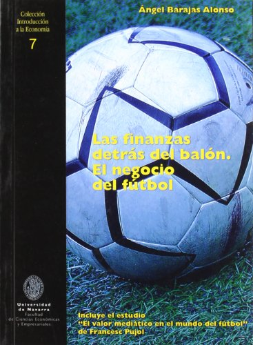 9788496437753: Las finanzas detrás del balón. El negocio del fútbol