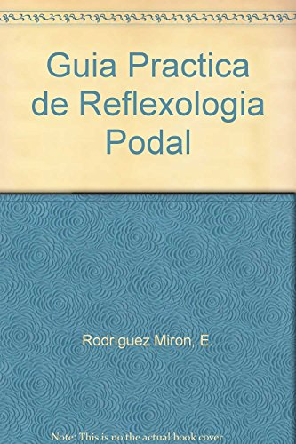 9788496439016: Guia Practica de Reflexologia Podal (Spanish Edition)