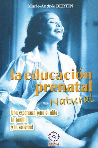 9788496439320: La educación prenatal natural (Spanish Edition)