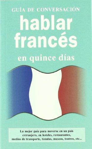 9788496445062: Hablar frances (GUIAS DE CONVERSACIÓN)