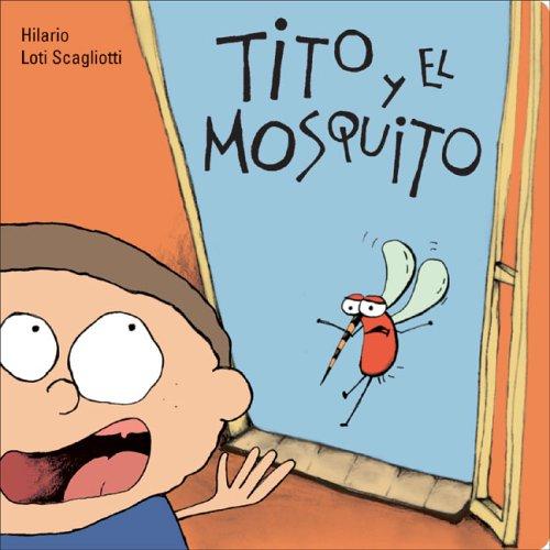 9788496448094: Tito y el mosquito (Para los más bajitos) (Spanish Edition)