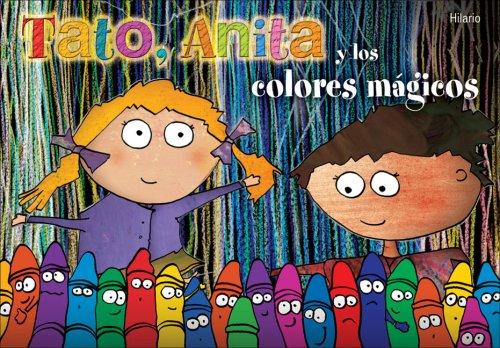 9788496448209: Tato, Anita y los colores mágicos (Para los más bajitos)