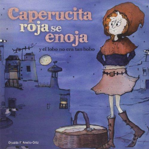 9788496448285: Caperucita roja se enoja: y el lobo no era tan bobo (Spanish Edition)