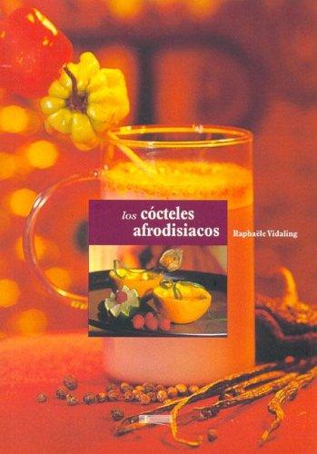 9788496449046: Cocteles afrodisiacos