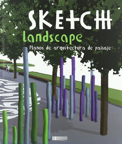 9788496449510: Sketch Landscape - Planos De Arquitectura De Paisaje (4ª Ed.) (Arquitectura Y Diseño)