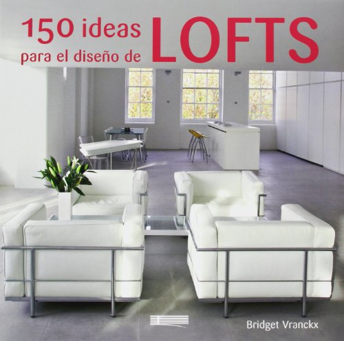 9788496449602: 150 ideas para el diseño de lofts