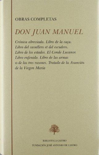 Obras completas: Crónica abreviada; Libro de la Caça; Libro del cavallero et del ...