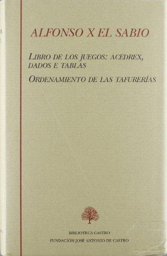 9788496452411: LIBRO DE LOS JUEGOS: ACEDREX, DADOS E TABLAS: ORDENAMIENTO DE LAS TAFURERIAS