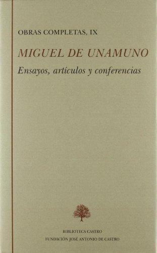 9788496452589: Miguel de unamuno obras completas, IX. ensayos, articulos y conferenci