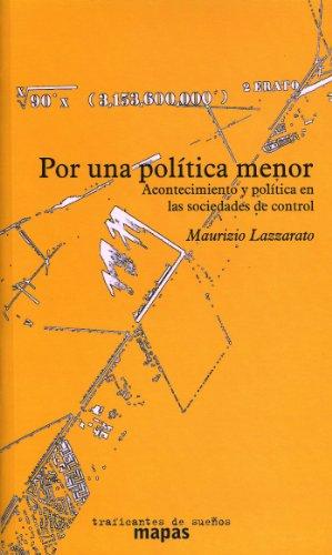 9788496453128: Por una política menor : política y acontecimiento en las sociedades de control