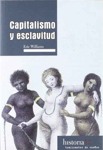 9788496453609: CAPITALISMO Y ESCLAVITUD, 12 (HISTORIA)