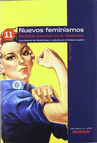 9788496453616: Nuevos feminismos - sentidos comunes en la dispersion (Movimiento)