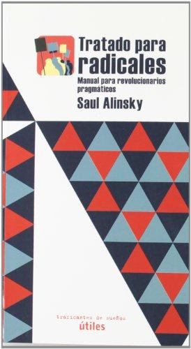 Tratado para radicales: manual para revolucionarios pragmáticos (8496453715) by Alinsky, Saul