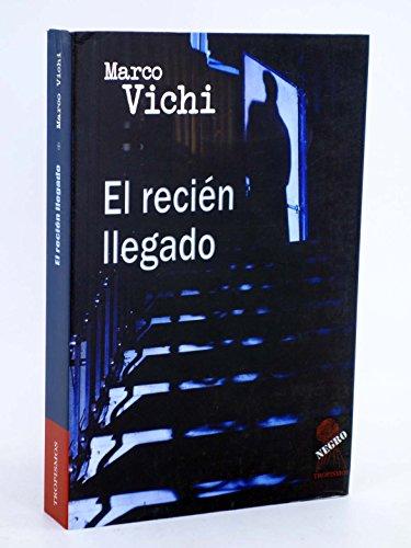 9788496454309: Recien Llegado, El