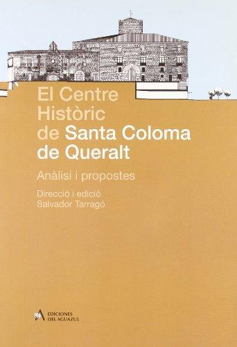 El centre històric de Santa Coloma de Queralt : anàlisi i propostes d intervenció (Paperback) - Salvador Tarrago