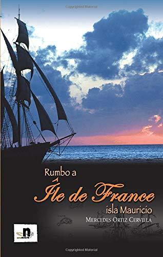9788496461925: Rumbo A Ile De France