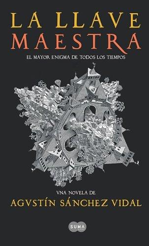 La Llave Maestra (The Master Key): Agustin Sanchez Vidal