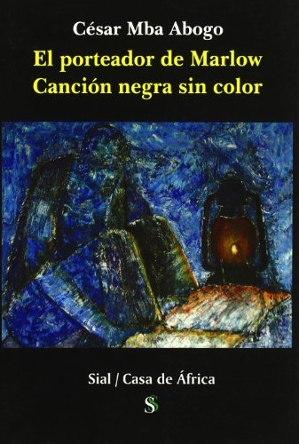 9788496464568: El Porteador de Marlow: Cancion Negra Sin Color (Casa de Africa) (Spanish Edition)