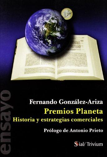 9788496464766: Premios planeta - historia y estrategias comerciales (Trivium)