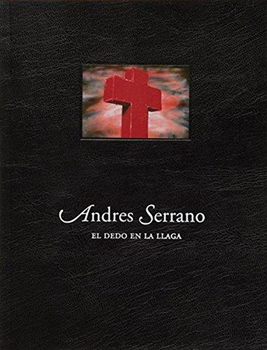 9788496466432: Andres Serrano: El Dedo en la Llaga