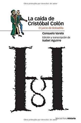 9788496467286: CAÍDA DE CRISTÓBAL COLÓN, LA: El juicio de Bobadilla (Estudios)