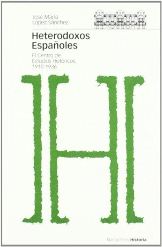 9788496467309: Heterodoxos espanoles. El centro de Estudios Historicos, 1910-1936 (Spanish Edition)