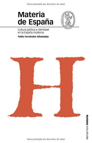 9788496467354: Materia de Espana. Cultura politica e identidad en la Espana moderna (Spanish Edition)