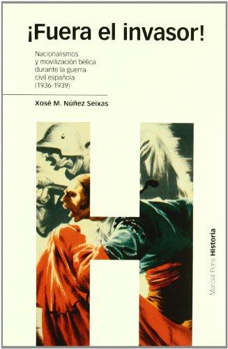 9788496467378: ¡FUERA EL INVASOR!: Nacionalismo y movilización bélica en la Guerra Civil española (Estudios)