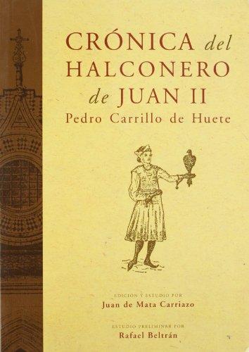9788496467422: Cronica del halconero de Juan II. Edicion facsimil. Edicion y estudio por Juan de Mata (Spanish Edition)