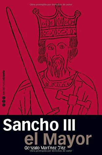 9788496467477: Sancho III El Mayor: Rey de Pamplona, Rex Ibericus (Spanish Edition)