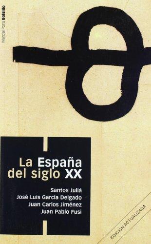 La Espa?a del siglo XX (Spanish Edition): Juan Pablo Fusi, Santos Juli?, Jos? Luis Garc?a Delgado y...
