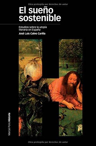 9788496467743: SUEÑO SOSTENIBLE, EL: Estudios sobre la utopía literaria en España